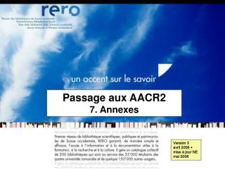 Passage aux AACR2     7. Annexes