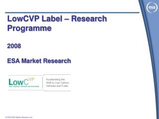 LowCVP Label – Research Programme 2008 ESA Market Research