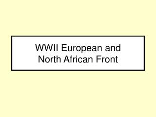 WWII European and  North African Front