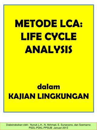 METODE LCA: LIFE CYCLE ANALYSIS dalam KAJIAN LINGKUNGAN