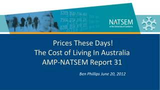 Prices These Days! The Cost of Living In Australia AMP-NATSEM Report 31