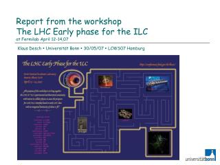 Report from the workshop The LHC Early phase for the ILC at Fermilab April 12-14,07