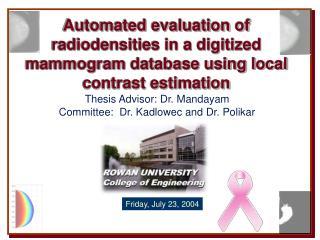 Thesis Advisor: Dr. Mandayam Committee:  Dr. Kadlowec and Dr. Polikar