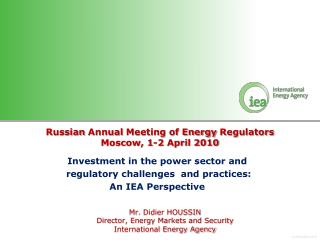 Russian Annual  Meeting of Energy  Regulators Moscow, 1-2 April 2010