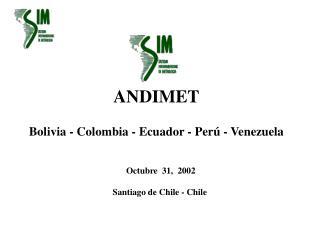ANDIMET Bolivia - Colombia - Ecuador - Perú - Venezuela