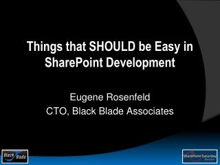 Things that  should  be Easy in SharePoint Development