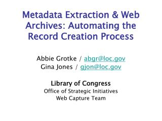 Metadata Extraction & Web Archives: Automating the Record Creation Process