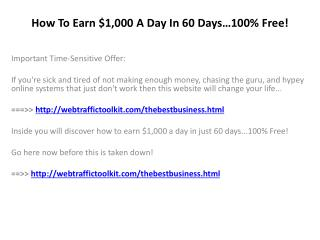 How To Earn $1,000 A Day In 60 Days…100% Free!
