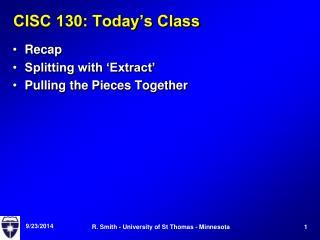 CISC 130: Today's Class