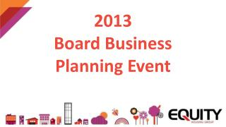 2013 Board  Business Planning Event