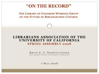 """ On the Record"" The Library of Congress Working Group  on the Future of Bibliographic Control"
