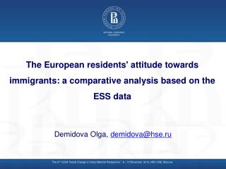 The European residents' attitude towards immigrants: a comparative analysis based on the ESS data