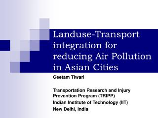 Landuse-Transport integration for reducing Air Pollution in Asian Cities