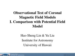 Observational Test of Coronal Magnetic Field Models  I. Comparison with Potential Field Model