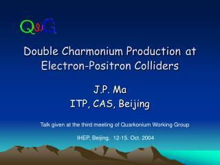 Double Charmonium Production at  Electron-Positron Colliders