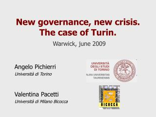 New governance, new crisis.  The case of Turin. Warwick, june 2009