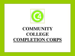 COMMUNITY COLLEGE  COMPLETION CORPS