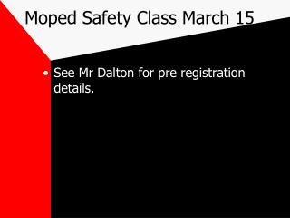 Moped Safety Class March 15