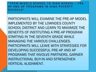 """From Middle School to High School : Pre AP and AP Programs in High Poverty Schools"""