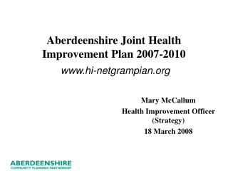 Aberdeenshire Joint Health Improvement Plan 2007-2010 hi-netgrampian