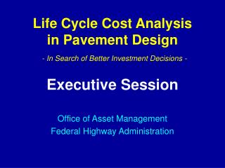 Life Cycle Cost Analysis in Pavement Design - In Search of Better Investment Decisions -