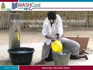 Life-Cycle Cost Approach (LCCA) in the rural WASH sector in Ghana
