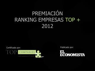 PREMIACIÓN RANKING EMPRESAS  TOP + 2012