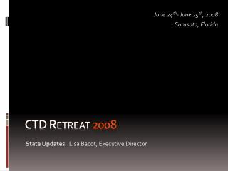 CTD Retreat  2008