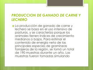 PRODUCCION DE GANADO DE CARNE Y LECHERO