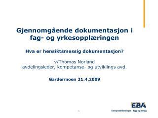 Gjennomg ende dokumentasjon i fag- og yrkesoppl ringen  Hva er hensiktsmessig dokumentasjon   v