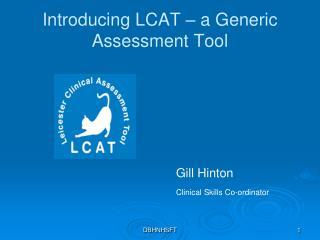 Introducing LCAT – a Generic Assessment Tool