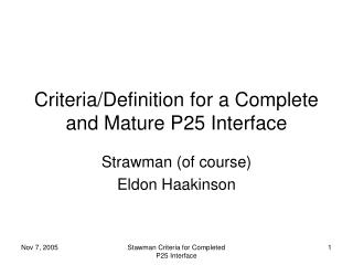 Criteria/Definition for a Complete and Mature P25 Interface