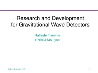 Research and Development for Gravitational Wave Detectors