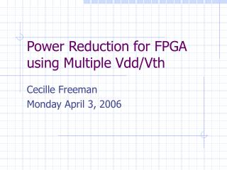 Power Reduction for FPGA using Multiple Vdd/Vth