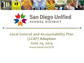 Local Control and Accountability Plan ( LCAP)  Adoption June 24, 2014 sandi/lcff