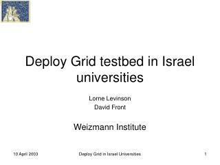 Deploy Grid testbed in Israel universities