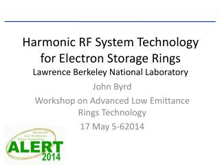 Harmonic RF  System Technology  for Electron Storage Rings Lawrence Berkeley National Laboratory