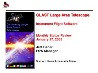 GLAST Large Area Telescope Instrument Flight Software  Monthly Status Review January 27, 2005