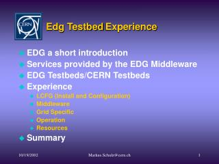 Edg Testbed Experience