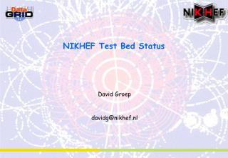 NIKHEF Test Bed Status