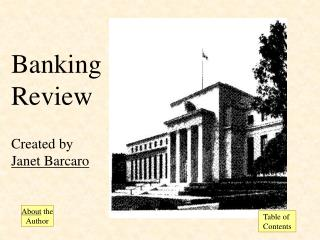 Banking Review Created by Janet Barcaro