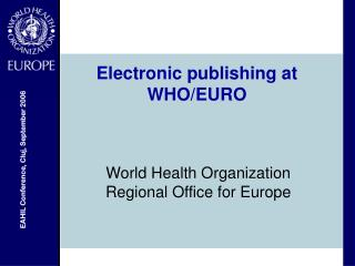 Electronic publishing at WHO/EURO