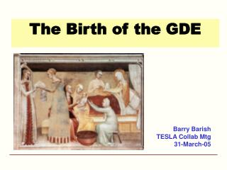 The Birth of the GDE