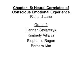 Chapter 15: Neural Correlates of Conscious Emotional Experience Richard Lane