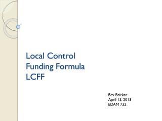 Local Control  Funding Formula LCFF
