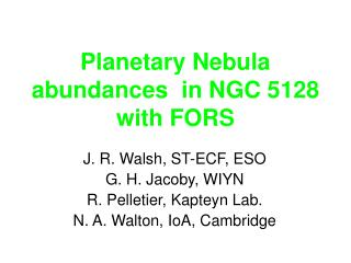 Planetary Nebula abundances  in NGC 5128 with FORS