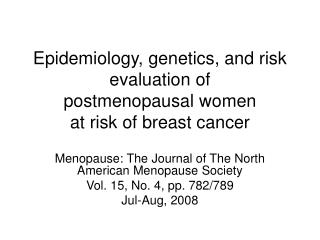 Epidemiology, genetics, and risk evaluation of  postmenopausal women at risk of breast cancer