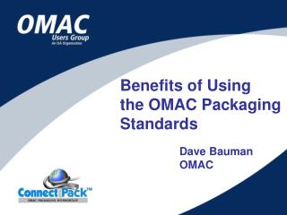 Benefits of Using the OMAC Packaging Standards