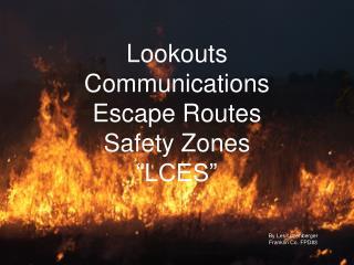 "Lookouts Communications Escape Routes Safety Zones ""LCES"""