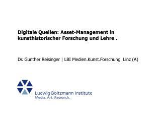 Digitale Quellen :  Asset-Management in kunsthistorischer Forschung und Lehre  .